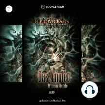 Das Amulett - H. P. Lovecrafts Schriften des Grauens, Folge 1 (Ungekürzt)