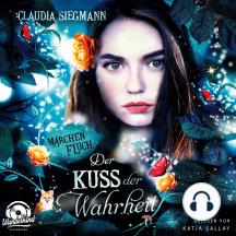 Der Kuss der Wahrheit - Märchenfluch, Band 3 (ungekürzt)