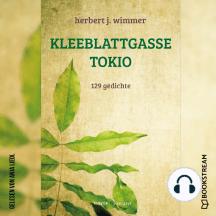 Kleeblattgasse Tokio - 129 Gedichte (Ungekürzt)