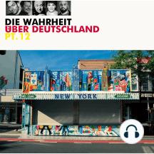 Die Wahrheit über Deutschland, Pt. 12
