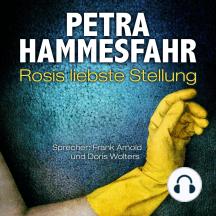 Rosis liebste Stellung - Die Freundin - Erzählungen - (und: Gefährliche Begegnung), Teil 4 (Ungekürzt)
