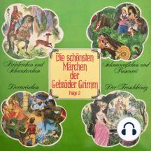 Die schönsten Märchen der Gebrüder Grimm, Folge 2: Brüderchen und Schwesterchen / Schneeweißchen und Rosenrot / Dornröschen / Der Froschkönig