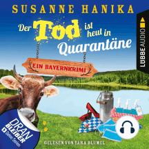 Der Tod ist heut in Quarantäne - Ein Bayernkrimi - Sofia und die Hirschgrund-Morde, Teil 10 (Ungekürzt)