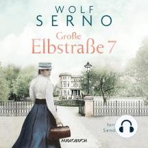 Große Elbstraße 7 - Das Schicksal einer Familie (Ungekürzt)