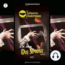 Die Spione - Die Schwarze Fledermaus, Folge 7 (Ungekürzt)