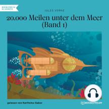 20.000 Meilen unter dem Meer, Band 1 (Ungekürzt)