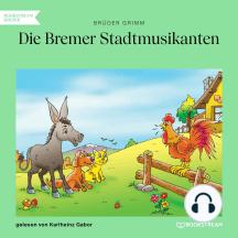 Die Bremer Stadtmusikanten (Ungekürzt)
