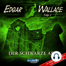 Edgar Wallace, Folge 2: Der schwarze Abt (Der Krimi-Klassiker in neuer Hörspielfassung)