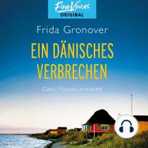 Ein dänisches Verbrechen - Gitte Madsen ermittelt, Band 1 (Ungekürzt)