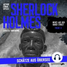 Sherlock Holmes: Schätze aus Übersee - Neues aus der Baker Street, Folge 4 (Ungekürzt)