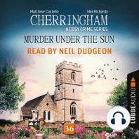 Murder under the Sun - Cherringham - A Cosy Crime Series, Episode 36 (Unabridged)