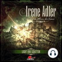 Irene Adler, Sonderermittlerin der Krone, Folge 6: Licht und Schatten