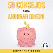 50 Consejos Para Ahorrar Dinero