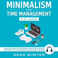 Minimalism and Time Management 2-in-1 Book Simple Yet Effective Strategies to Declutter Your Mind and Increase Your Productivity by Learning Minimalist Smart Habits (Beginner's Guide)