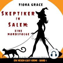 Skeptiker in Salem: Eine Mordsfolge (Ein Hexen-Cosy-Krimi – Band 1)