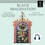 Carte audio, Black Imagination: Black Voices on Black Futures - Ascultați gratuit cartea audio cu o perioadă gratuită de probă.