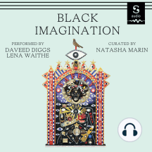 Black Imagination: Black Voices on Black Futures