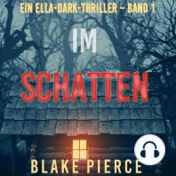 Im Schatten (Ein Ella-Dark-Thriller – Band 1)