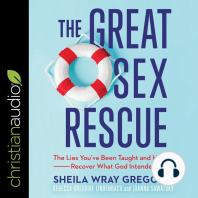 The Great Sex Rescue: The Lies You've Been Taught and How to Recover What God Intended
