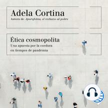 Ética cosmopolita: Una apuesta por la cordura en tiempos de pandemia