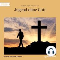 Jugend ohne Gott (Ungekürzt)