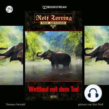 Wettlauf mit dem Tod - Rolf Torring - Neue Abenteuer, Folge 29 (Ungekürzt)