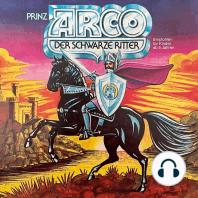 Prinz Arco, Der schwarze Ritter