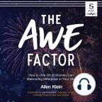 Livre audio, The Awe Factor: How a Little Bit of Wonder Can Make a Big Difference in Your Life - Écoutez le livre audio en ligne gratuitement avec un essai gratuit.