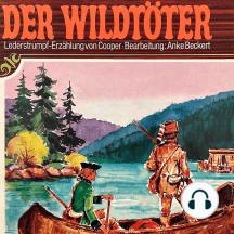 Lederstrumpf, Folge 1: Der Wildtöter