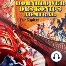Hornblower des Königs Admiral, Folge 1: Der Kapitän