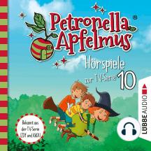 Petronella Apfelmus, Teil 10: Die verflogene Einladung, Der große Fund, Die Zauberäpfel (Ungekürzt)