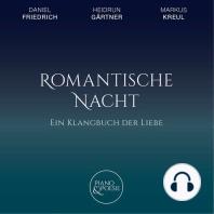 Ein Klangbuch der Liebe, Romantische Nacht