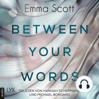 Between Your Words (Ungekürzt)