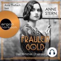 Fräulein Gold: Der Himmel über der Stadt - Die Hebamme von Berlin, Band 3 (Gekürzt)