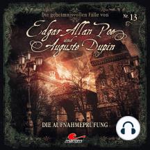 Edgar Allan Poe & Auguste Dupin, Folge 13: Die Aufnahmeprüfung