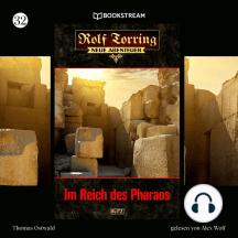 Im Reich des Pharaos - Rolf Torring - Neue Abenteuer, Folge 32 (Ungekürzt)