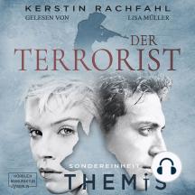 Der Terrorist - Sondereinheit Themis, Band 2 (ungekürzt)