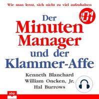 Der Minuten Manager und der Klammer-Affe - Wie man lernt, sich nicht zu viel aufzuhalsen (Ungekürzt)