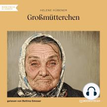 Großmütterchen (Ungekürzt)