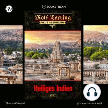 Heiliges Indien - Rolf Torring - Neue Abenteuer, Folge 39 (Ungekürzt)