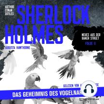 Das Geheimnis des Vogelnarren - Neues aus der Baker Street, Folge 11 (Ungekürzt)