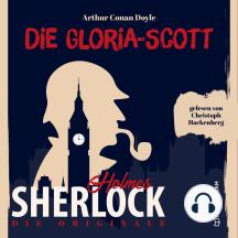 Die Originale: Die Gloria Scott (Ungekürzt)