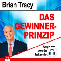Das Gewinner-Prinzip - Wege zur persönlichen Spitzenleistung (Ungekürzt)