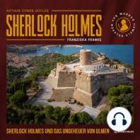 Sherlock Holmes und das Ungeheuer von Ulmen (Ungekürzt)
