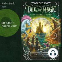 Eine geheime Akademie - Tale of Magic: Die Legende der Magie, Band 1 (Ungekürzte Lesung)