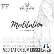 Meditation gegen Schmerzen - Meditation FF - Meditation zum Einschlafen: Schlafmeditation - Entspannungsmeditation - Meditation gegen Schmerzen