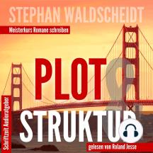Plot & Struktur: Meisterkurs Romane schreiben