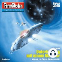 """Perry Rhodan 3095: Unterhaltung mit einem Monster: Perry Rhodan-Zyklus """"Mythos"""""""