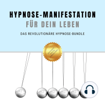 Hypnose-Manifestation für Dein Leben: Das revolutionäre Hypnose-Bundle