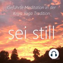 Sei Still: Geführte Meditation in der Kriya Yoga Tradition